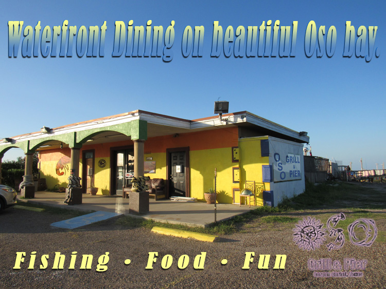 Corpus Christi Restaurants - Dining & Entertainment - Oso Grill & Pier