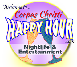 Corpus Christi Happy Hour Nightlife & Entertainment Guide